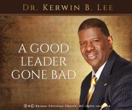 A Good Leader Gone Bad