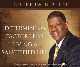 Determining Factors for Living a Sanctified Life