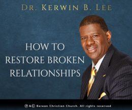 How to Restore Broken Relationships