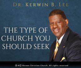 The Type of Church You Should Seek