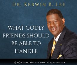 What Godly Friends Should be Able to Handle