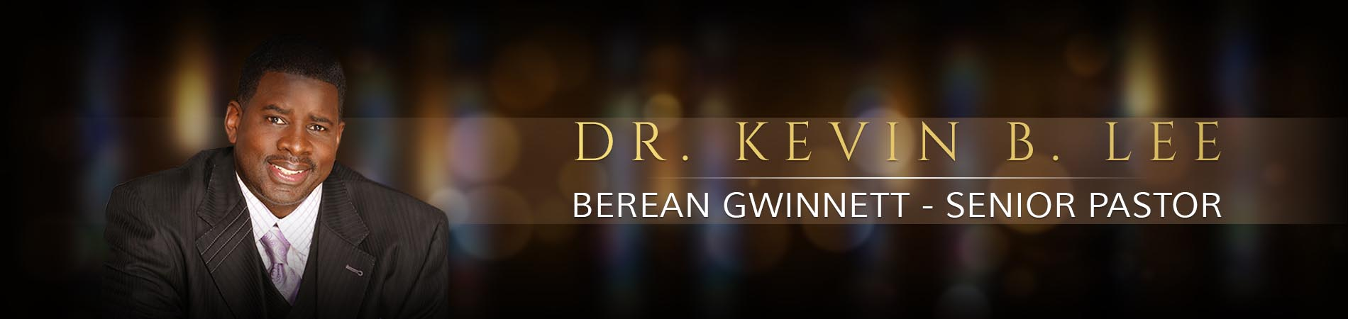 Dr Kevin B Lee - Berean Christian Church - Gwinett Senior Pastor